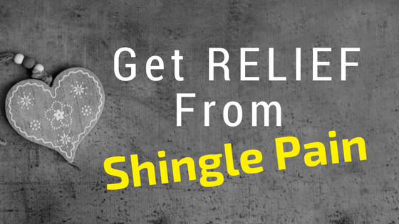 Get Relief From Shingles Pain A New Approach To Getting